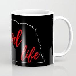 The Good Life - Nebraska Coffee Mug