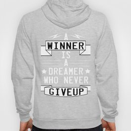 Motivational & Inspirational Tee for person who want success A WINNER IS A DREAMER WHO NEVER GIVE UP Hoody