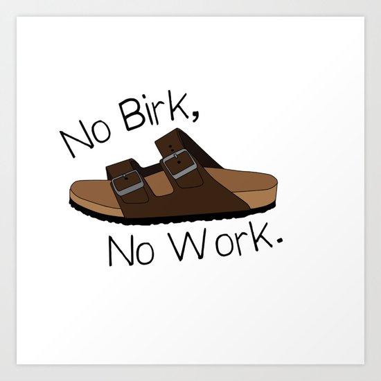 No Birk No Work by samteller