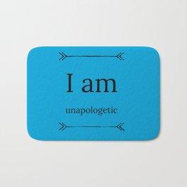 I Am Unapologetic Bath Mat