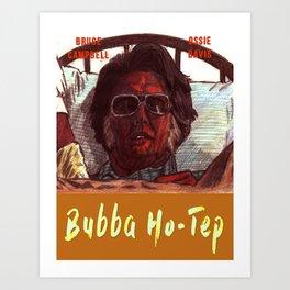Bubba Ho-Tep Art Print