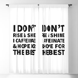 I Don't Rise and Shine I Caffeinate and Hope for the Best Blackout Curtain