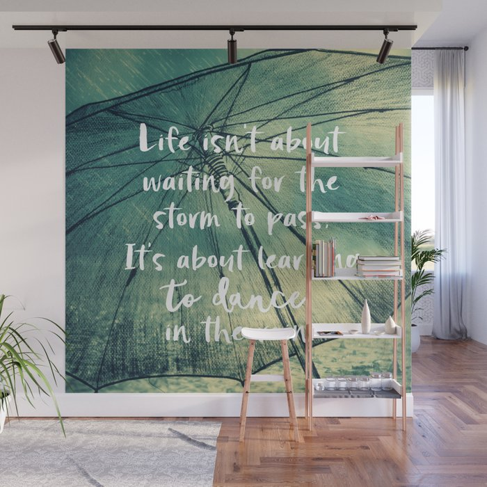 Life Learning To Dance In The Rain Quote Wall Mural By Quotelifeshop