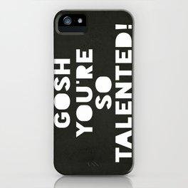 Gosh (Talented!) iPhone Case