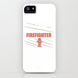 Don't make me use my firefighter voice iPhone Case