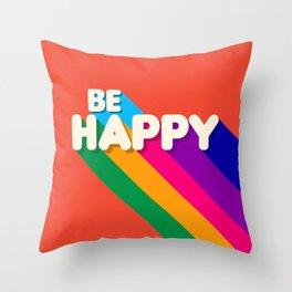 BE HAPPY - rainbow retro typography Throw Pillow