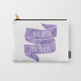 I Read To Live, I Live To Read - Purple Carry-All Pouch