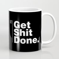 get shit done Mugs featuring Get Shit Done by DPain