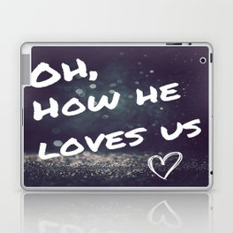 Oh how he loves Laptop & iPad Skin