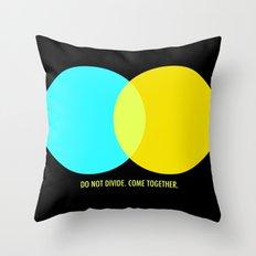 Do Not Divide Throw Pillow