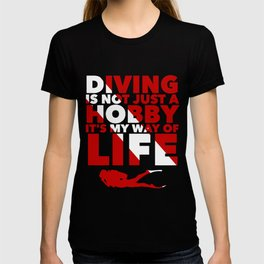 Scuba diving is my way of life T-shirt
