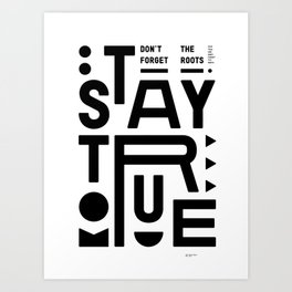 STAY TRUE (white version) Art Print