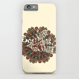 Don't Believe Everything You Think. iPhone Case