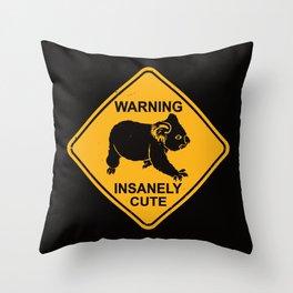 Warning! Insanely Cute - Funny Koala Bear Road Sign Throw Pillow