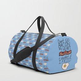 Don't Go BACON my HEART Duffle Bag