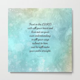 Proverbs 3:5-6, Encouraging Bible Quote Metal Print