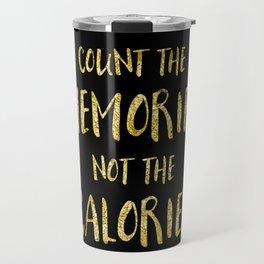 Text Art Gold COUNT THE MEMORIES Travel Mug