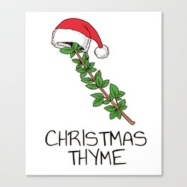 Cute Christmas Thyme Herb and Spice Holiday Gift Shirt Canvas Print