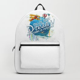 Follow your dreams! Backpack