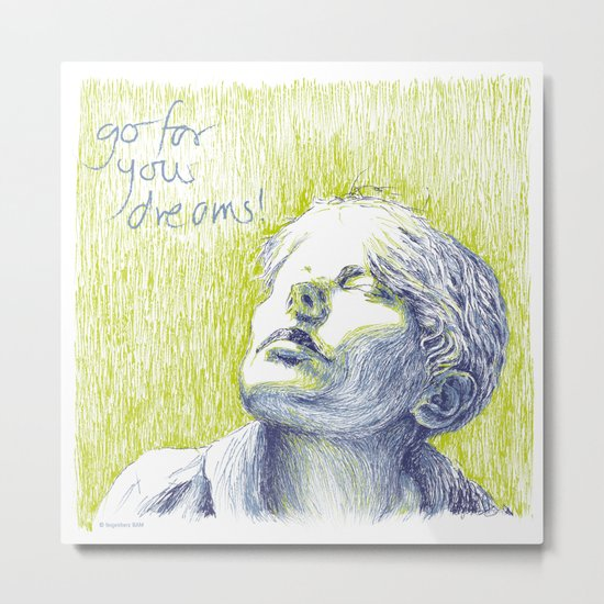 Go for Your Dreams Metal Print