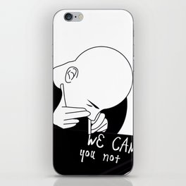 we can you not iPhone Skin