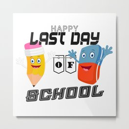 Happy Last Day of School Metal Print