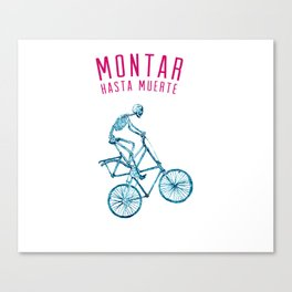 "Skeleton Bike - ""Montar Hasta Muerte"" Canvas Print"