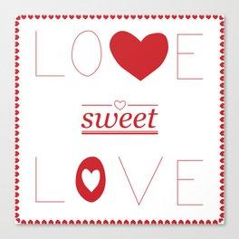 Love Sweet Love Canvas Print