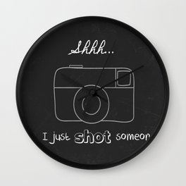 I just shot someone Wall Clock