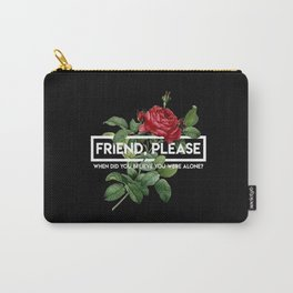 friend please Carry-All Pouch