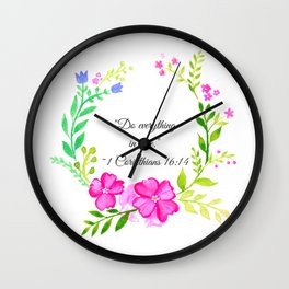 Do Everything in Love 1 Corinthians 16:14 Wall Clock