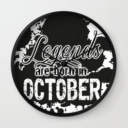 Legends are born in October Wall Clock