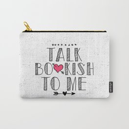 Talk Bookish to Me Carry-All Pouch