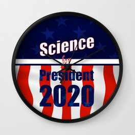 Science for President Campaign Poster 2020 Wall Clock