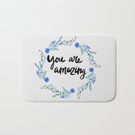 You Are Amazing Bath Mat