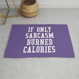 If Only Sarcasm Burned Calories (Ultra Violet) Rug