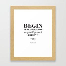 08. Begin at the beginning Framed Art Print