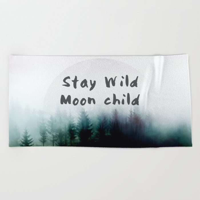 Stay wild moon child watercolor Beach Towel