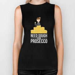 Funny Need Dough For Prosecco  Biker Tank