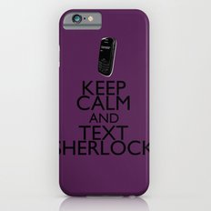 Keep calm and text Sherlock iPhone 6s Slim Case