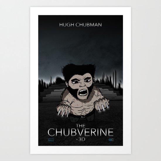 The Chubverine  Art Print
