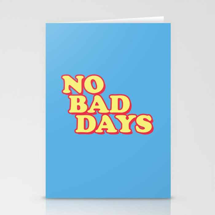 NO BAD DAYS Stationery Cards