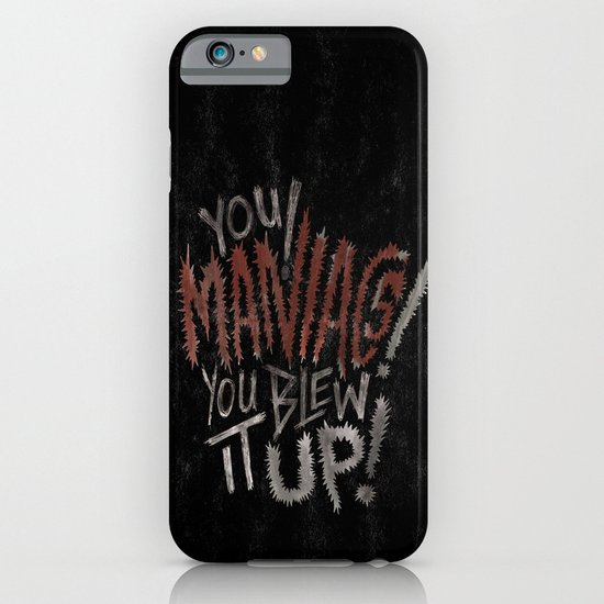 YOU MANIACS! YOU BLEW IT UP! iPhone & iPod Case