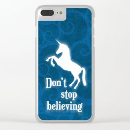 Don't stop believing Clear iPhone Case