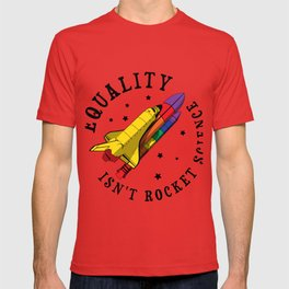 Equality Isn't Rocket Science Gift T-shirt
