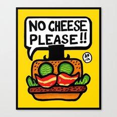 no cheese please! Canvas Print