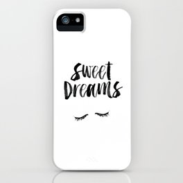 Sweet Dreams black and white contemporary minimalist typography poster home wall decor bedroom art iPhone Case