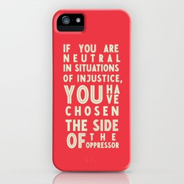 If you are neutral in front of injustice, hero Desmond Tutu on justice, awareness, civil rights, iPhone Case