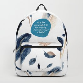 Let us hold unswervingly to the hope we profess, for he who promised is faithful.  Hebrews 10:23 Backpack