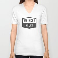 whiskey V-neck T-shirts featuring Whiskey Helps by gracerx